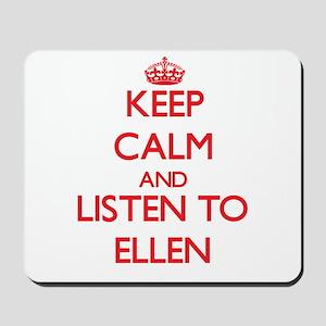 Keep Calm and listen to Ellen Mousepad
