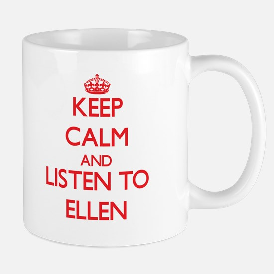 Keep Calm and listen to Ellen Mugs