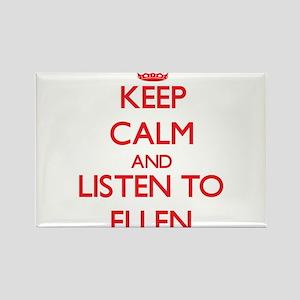 Keep Calm and listen to Ellen Magnets