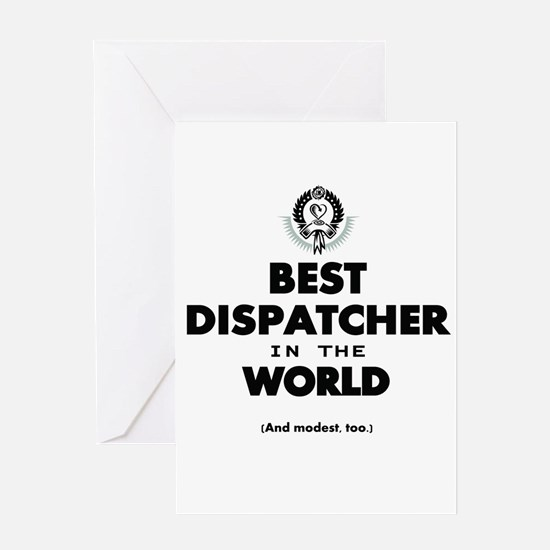 Best Dispatcher in the World Greeting Cards