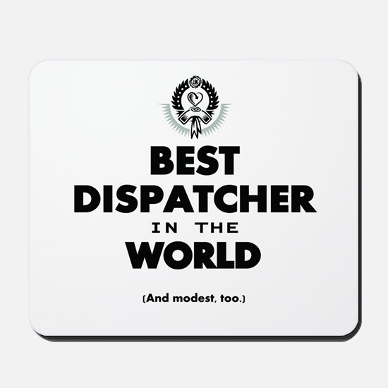 Best Dispatcher in the World Mousepad