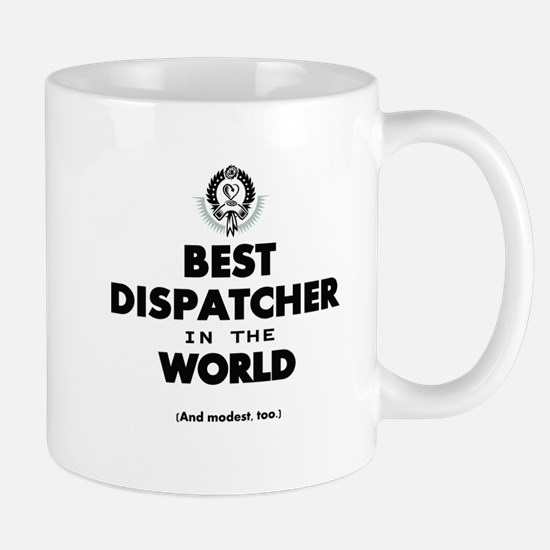Best Dispatcher in the World Mugs