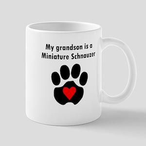 My Grandson Is A Miniature Schnauzer Mugs