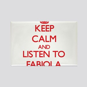 Keep Calm and listen to Fabiola Magnets