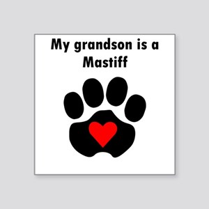 My Grandson Is A Mastiff Sticker
