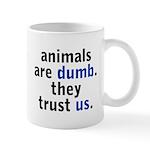 They Trust Us Mug
