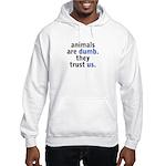 They Trust Us Hooded Sweatshirt