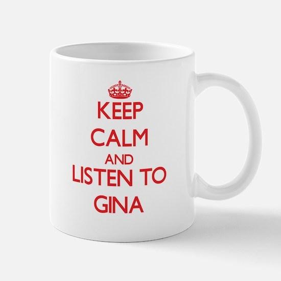 Keep Calm and listen to Gina Mugs