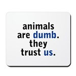 They Trust Us Mousepad