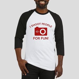 I Shoot People For Fun Baseball Jersey