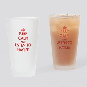 Keep Calm and listen to Haylee Drinking Glass