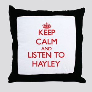 Keep Calm and listen to Hayley Throw Pillow