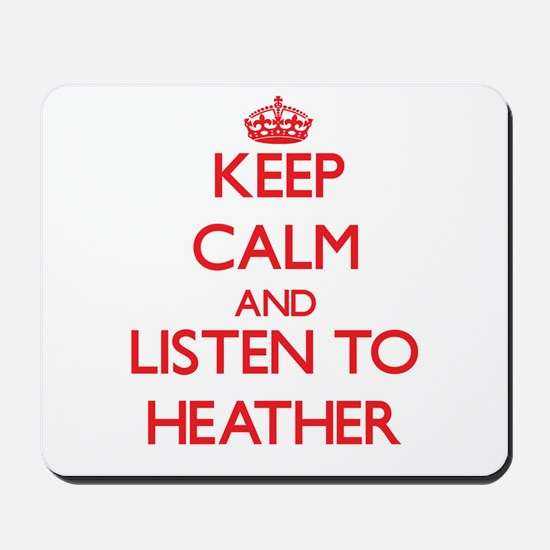 Keep Calm and listen to Heather Mousepad