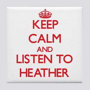 Keep Calm and listen to Heather Tile Coaster