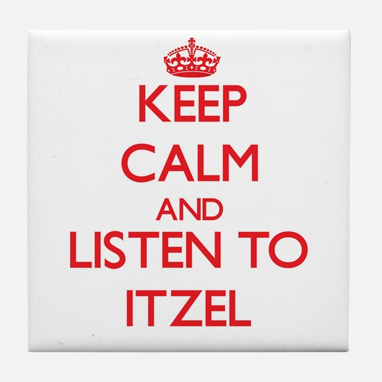 Keep Calm and listen to Itzel Tile Coaster