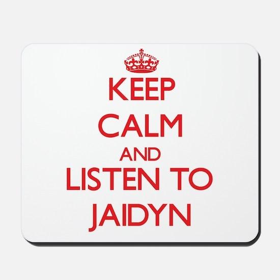 Keep Calm and listen to Jaidyn Mousepad