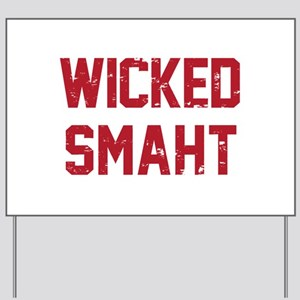 Wicked Smaht Yard Sign