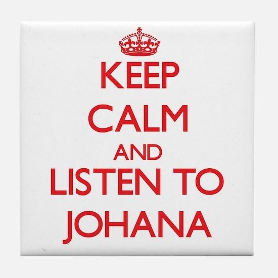 Keep Calm and listen to Johana Tile Coaster