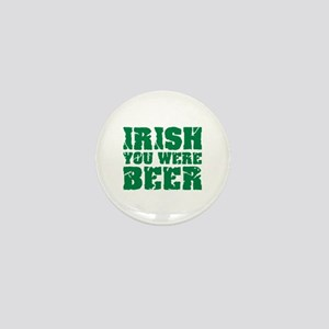 Irish you were beer St. Patrick's day Mini Button