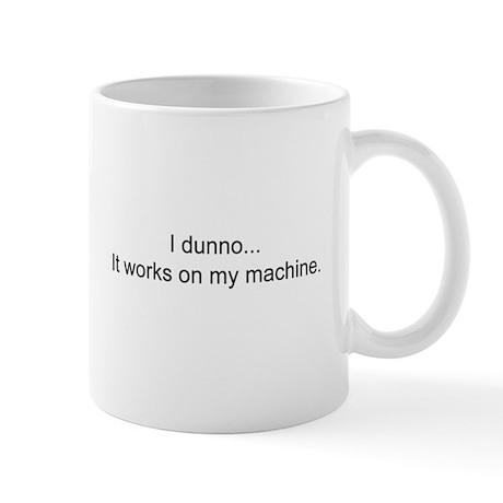 It works on my machine! Mugs