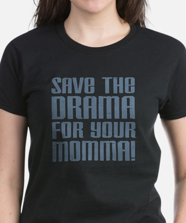 Save the Drama for your Momma Women's Dark T-Shirt