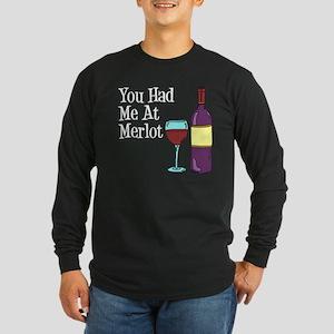 You Had Me At Merlot Long Sleeve T-Shirt