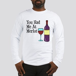 You Had Me At Merlot Long Sleeve T-Shirt