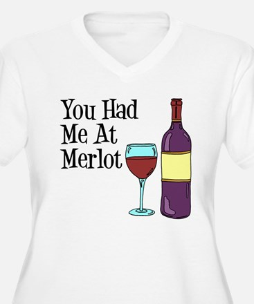 You Had Me At Merlot Plus Size T-Shirt