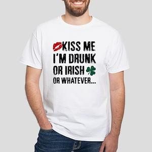 Kiss Me Im Drunk... T-Shirt