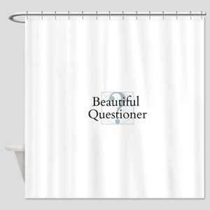 Beautiful Questioner Shower Curtain