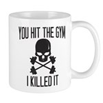 You hit the gym, i killed it Mugs