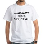 """""""My Mommy Says I'm Special"""" Logo White T-Shirt"""