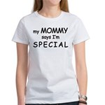"""""""My Mommy Says I'm Special"""" Logo Women's T-Shirt"""