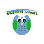 Owl beat cancer! Square Car Magnet 3