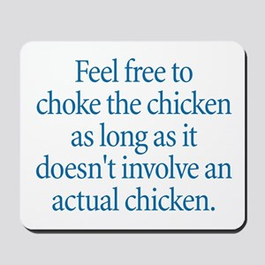 Choke the Chicken Mousepad