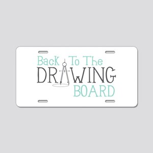 Back To The Drawing Board Aluminum License Plate