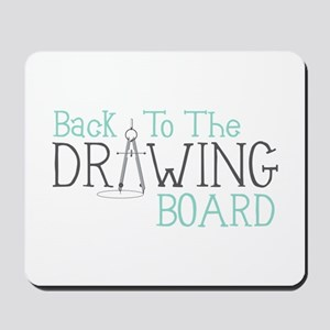 Back To The Drawing Board Mousepad