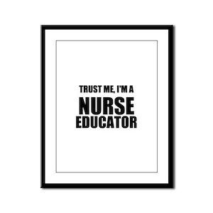 Trust Me, Im A Nurse Educator Framed Panel Print
