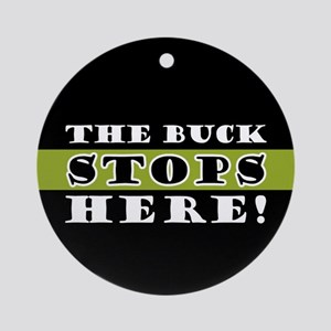 The Buck Stops Here Ornament (Round)