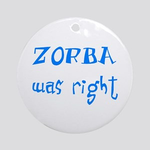 Zorba Was Right Ornament (Round)