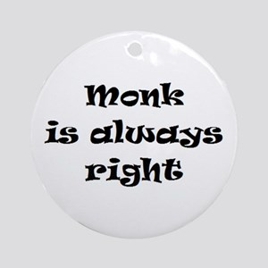 monk always right Round Ornament