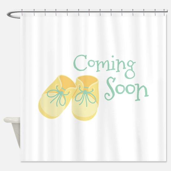 Coming Soon Shower Curtain