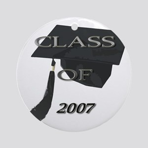 Graduting Class of 2007 Ornament (Round)