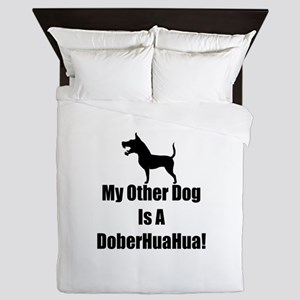 My Other Dog is a DoberHuaHua! Queen Duvet
