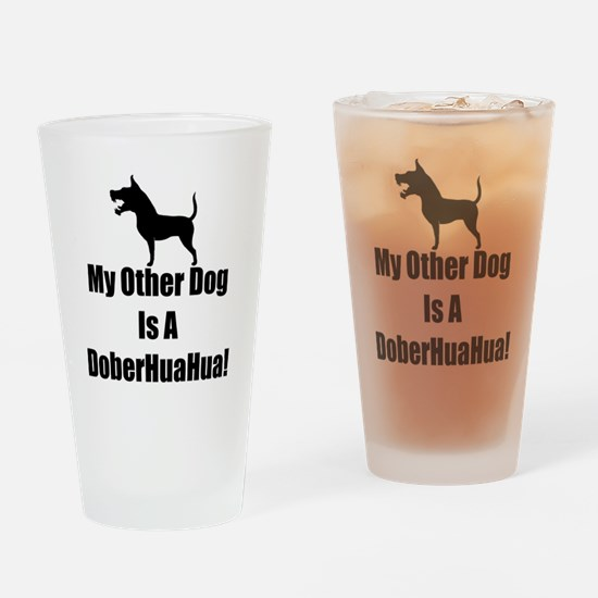 My Other Dog is a DoberHuaHua! Drinking Glass