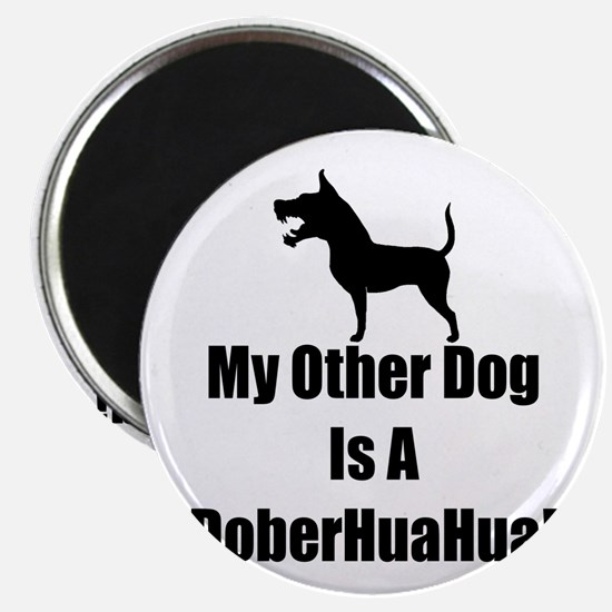 My Other Dog is a DoberHuaHua! Magnet