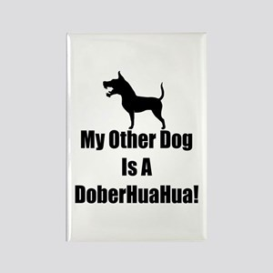 My Other Dog is a DoberHuaHua! Rectangle Magnet