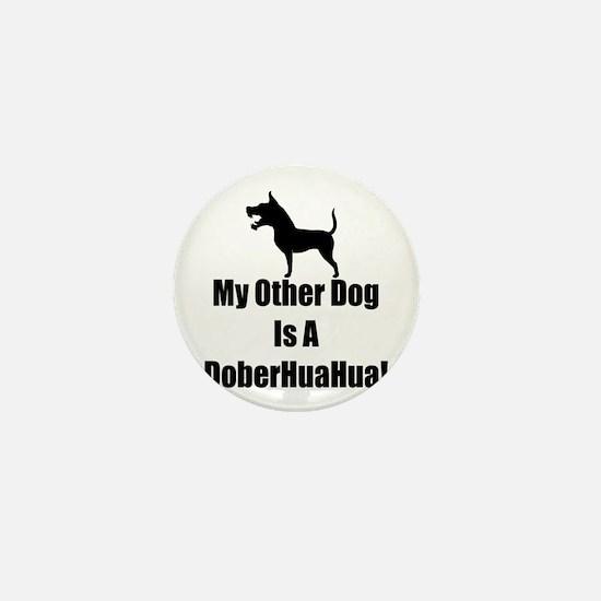 My Other Dog is a DoberHuaHua! Mini Button