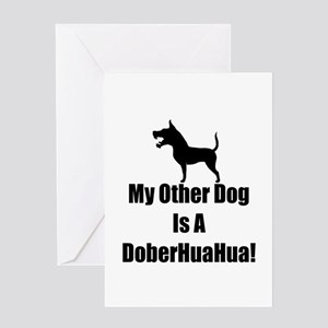 My Other Dog is a DoberHuaHua! Greeting Card