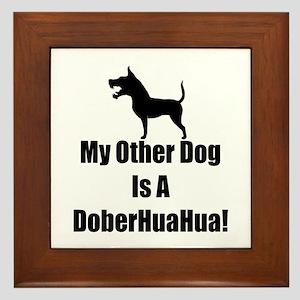 My Other Dog is a DoberHuaHua! Framed Tile